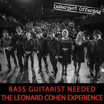 Bass Guitarist Needed for Leonard Cohen Experience